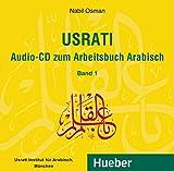 Usrati, Band 1: Lehrbuch für modernes Arabisch / Audio-CD zum Arbeitsbuch (Usrati-LehrbuchfürmodernesArabisch)