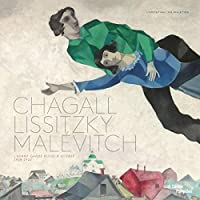 Chagall, Lissitsky, Malevitch - L'Avant Garde Russe A Vitebsk. 1918-1922. ALBUM
