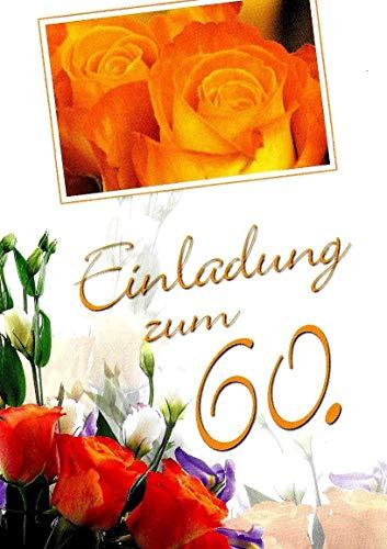 Einladungskarten 60. Geburtstag Frau Mann mit Innentext Motiv Rosen 10 Klappkarten DIN A6 im Hochformat mit weißen Umschlägen im Set Geburtstagskarten Einladung 60 Geburtstag Mann Frau K256