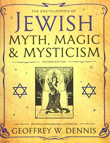 Compare Textbook Prices for The Encyclopedia of Jewish Myth, Magic and Mysticism: Second Edition Revised, Expanded, Illustrated Edition ISBN 9780738745916 by Dennis, Geoffrey W.