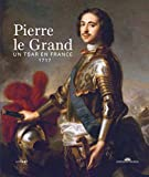 Pierre le Grand - Un tsar en France, 1717