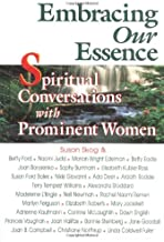 Embracing Our Essence: Spiritual Conversations With Prominent Women