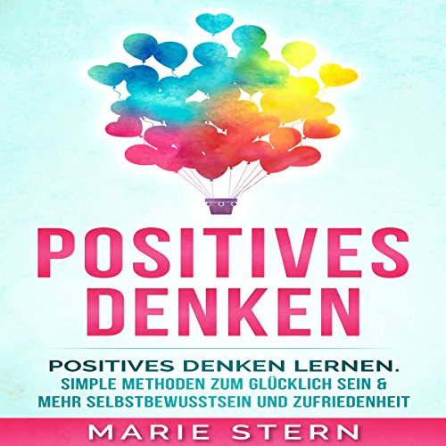 Positives Denken [Positive Thinking: Learning Positive Thinking with Amazingly Simple Methods] cover art