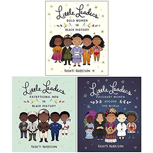 Vashti Harrison Little Leaders Collection 3 Books Set (Bold Women in Black History, Exceptional Men in Black History, Visionary Women Around the World)