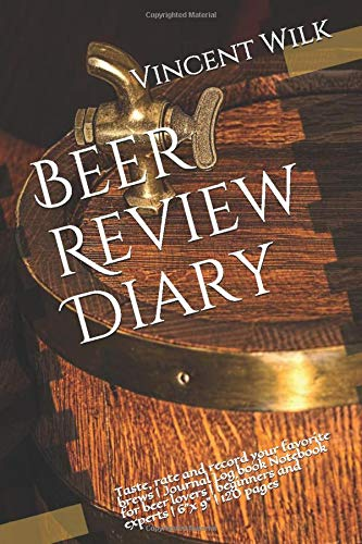 Beer Review Diary: Taste, rate and record your favorite brews | Journal Log book Notebook for beer lovers | beginners and experts | 6
