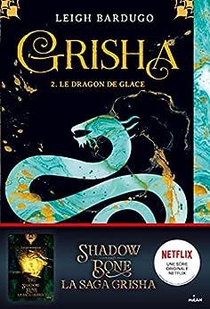 Grisha, Tome 02 : Le dragon de glace par [Leigh Bardugo, Anath Riveline]