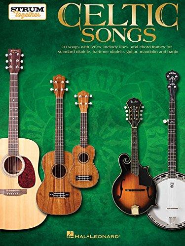 Celtic Songs Strum Together -Ukulele, Guitar, Mandolin & Banjo Book-: Noten für Ukulele, Gitarre, Mandoline, Banjo: For Ukulele, Baritone Ukulele, Guitar, Banjo & Mandolin