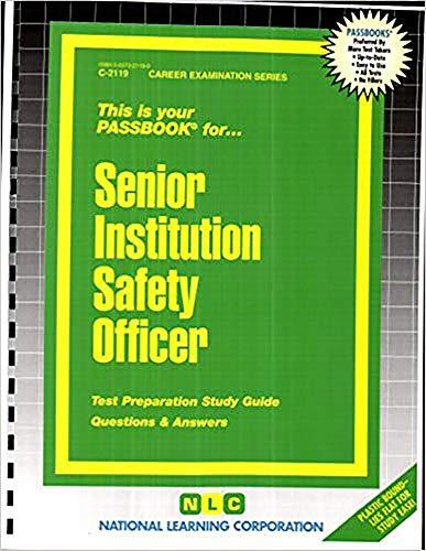 SENIOR INSTITUTION SAFETY OFFI: Passbooks Study Guide (Career Examination)