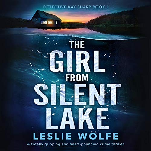 The Girl from Silent Lake Audiobook By Leslie Wolfe cover art