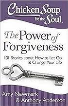 Chicken الحساء For The Soul: قوة سماح: 101Stories حول كيفية Let Go و لتغيير حياتك