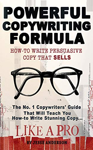 Powerful Copywriting Formula: How-to Write Persuasive Copy That Sells (2 Manuscripts in 1 Book): The No. 1 Copywriters' Guide That Will Teach You How-to ... Stunning Copy Like A Pro (English Edition)