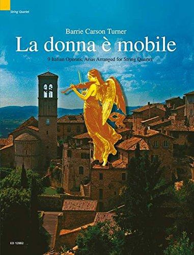 La donna è mobile: 9 italienische Opernarien in Bearbeitungen für Streichquartett. Streichquartett. Partitur und Stimmen.: Score and Parts (The Schott String Quartet Series)