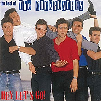 Hey Let's Go! - The Best Of The Cockroaches