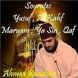 Sourates Yusuf , Al Kahf , Maryam , Ya Sin , Qaf (Quran)