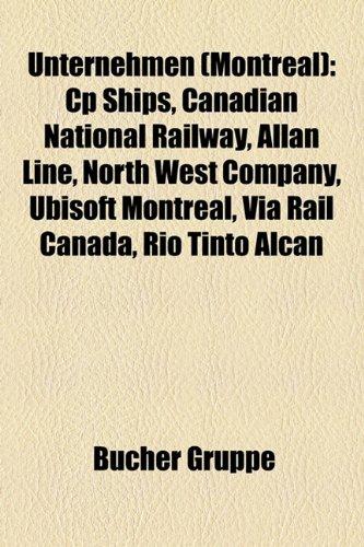 Unternehmen (Montreal): CP Ships, Canadian National Railway, Air Canada, Allan Line, North West Company, Ubisoft Montreal, Bank of Montreal, ... Hagen Inc., Canadair, Seagram, Hydro-Québec
