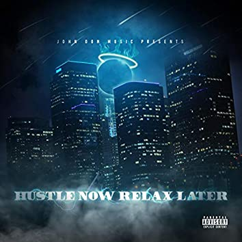 Hustle Now Relax Later