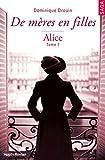 De mères en filles - Tome 1 Alice - Format Kindle - 9782755620313 - 11,99 €