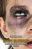 Surviving From Abusive Relationship: An Inspiring Story To Empower All Abuse Survivors: Stories Of Domestic Abuse Victims (English Edition)