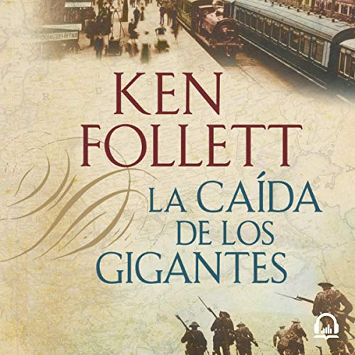 La caída de los gigantes [Fall of Giants] audiobook cover art