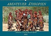 Abenteuer Aethiopien (Wandkalender 2022 DIN A2 quer): Landschaften, Tiere, Menschen und antike Bauwerke aus Aethiopien (Geburtstagskalender, 14 Seiten )