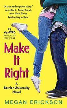 Make It Right: A Bowler University Novel by [Megan Erickson]