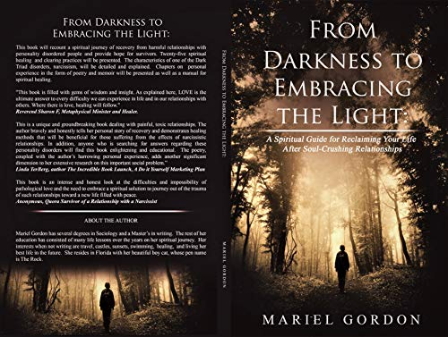 From Darkness to Embracing the Light: A Spiritual Guide for Reclaiming Your Life After Soul-Crushing Relationships by Gordon, Mariel