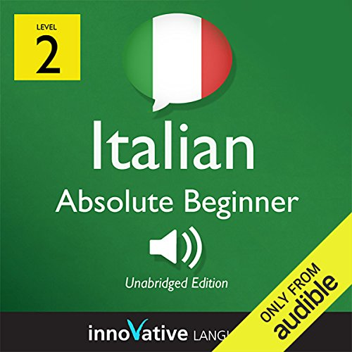 Couverture de Learn Italian with Innovative Language's Proven Language System - Level 2: Absolute Beginner Italian