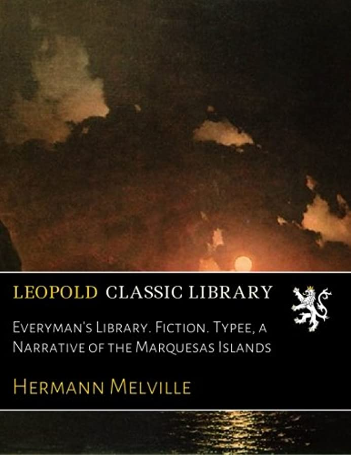 修道院分配しますブルジョンEveryman's Library. Fiction. Typee, a Narrative of the Marquesas Islands
