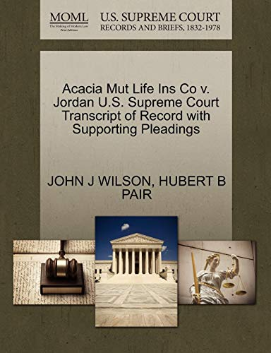 Acacia Mut Life Ins Co V. Jordan U.S. Supreme Court Transcript of Record with Supporting Pleadings