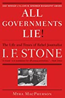 """""""All Governments Lie"""": The Life and Times of Rebel Journalist I. F. Stone"""