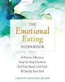 Image of The Emotional Eating Workbook: A Proven-Effective, Step-by-Step Guide to End Your Battle with Food and Satisfy Your Soul