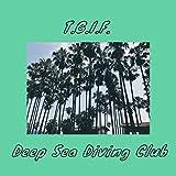 T.G.I.F. / Deep Sea Diving Club