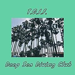 Deep Sea Diving Club「T.G.I.F.」の歌詞を収録したCDジャケット画像