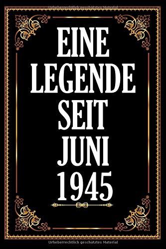 Eine Legende Seit Juni 1945: Notebook. Notizbuch College Liniert Journal Linien Din A5 150 Seiten I Notizbuch I Skizzenbuch I Tagebuch I Ideenbuch I 75. Geburtstag 1945