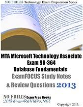 MTA Microsoft Technology Associate Exam 98-364 Database Fundamentals ExamFOCUS Study Notes & Review Questions 2013
