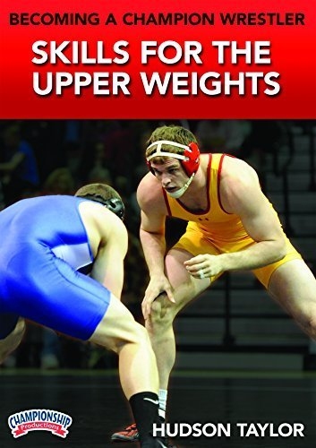 Hudson Taylor: Becoming a Champion Wrestler: Skills for the Upper Weights (DVD) by Hudson Taylor
