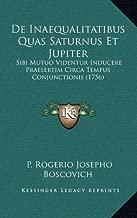 de Inaequalitatibus Quas Saturnus Et Jupiter: Sibi Mutuo Videntur Inducere Praesertim Circa Tempus Conjunctionis (1756)