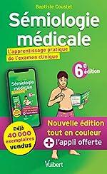 Sémiologie médicale - L'apprentissage pratique de l'examen clinique de Baptiste Coustet