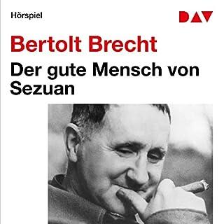 Der gute Mensch von Sezuan                   Autor:                                                                                                                                 Bertolt Brecht                               Sprecher:                                                                                                                                 Klausjürgen Wussow,                                                                                        Brigitte Swoboda                      Spieldauer: 2 Std. und 3 Min.     35 Bewertungen     Gesamt 4,1