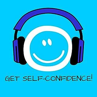 Get Self-Confidence! Mehr Selbstbewusstsein mit Hypnose Titelbild