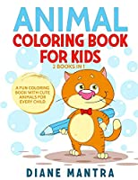 Animals Coloring Book for Kids: 2 Books in 1: A Fun Coloring Book With Cute Animals For Every Child