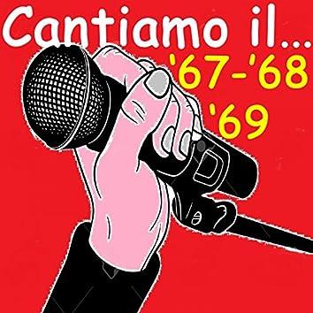 Cantiamo Il...'67-'68-'69