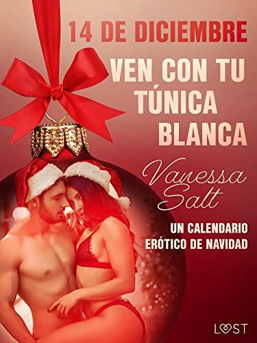 14 de diciembre: Ven con tu túnica blanca de Vanessa Salt
