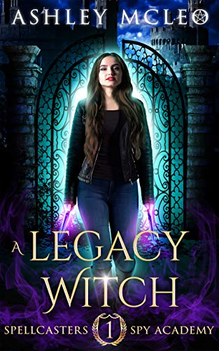 A Legacy Witch: A Supernatural Spy Academy Series...