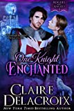 One Knight Enchanted: A Medieval Romance (Rogues & Angels Book 1)