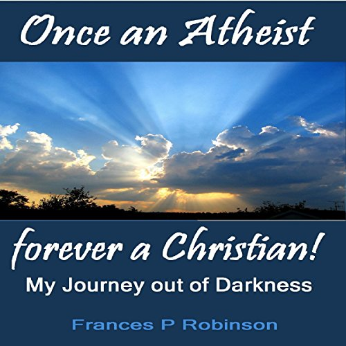 Once an Atheist Forever a Christian audiobook cover art