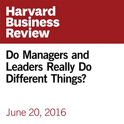 Do Managers and Leaders Really Do Different Things? copertina