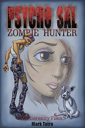 Psycho Sal Zombie Hunter: The Serenity Files... (English Edition)