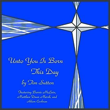 Unto You Is Born This Day (feat. Barrie McLain, Adam Cochran & Matthew Dean Marsh)