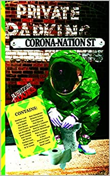 Corona-Nation Street: An anthology of isolation, infection and quarantine. by [Matthew Cash, Dani Brown, Alys Daddi, Em Dehaney, David Court, Mark Cassell, Ian Woodhead, Dale Parnell, Ian Davies, Norbert Gora]